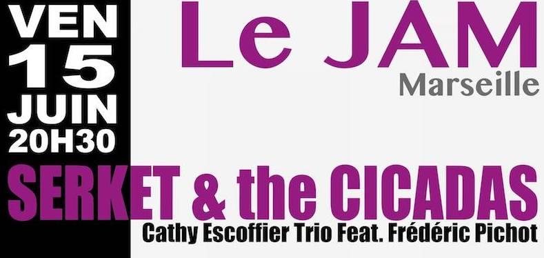 SERKET & CICADAS @ Le JAM (Marseille)