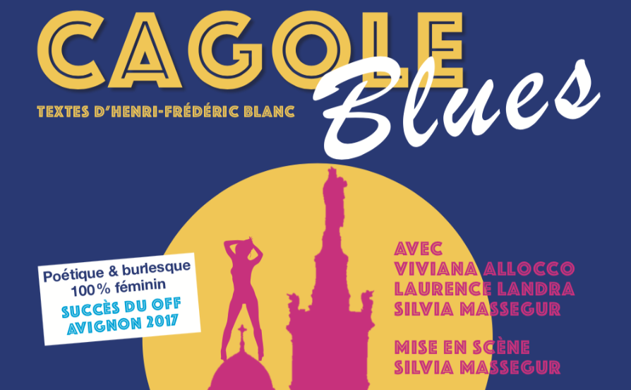CAGOLES BLUES au théâtre de la Rotonde